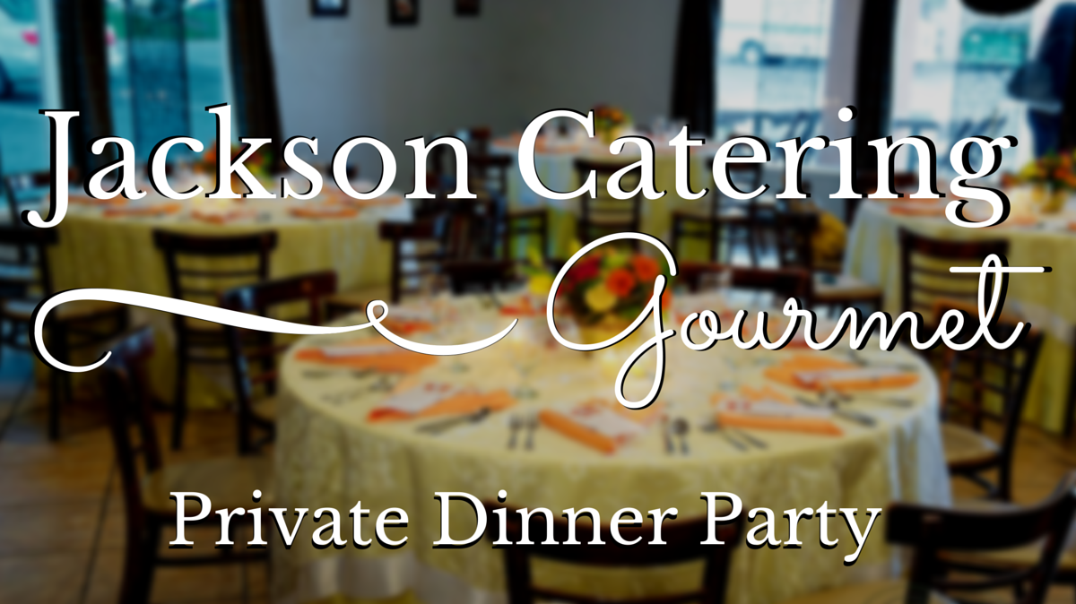 Gourmet Private Dinner Party