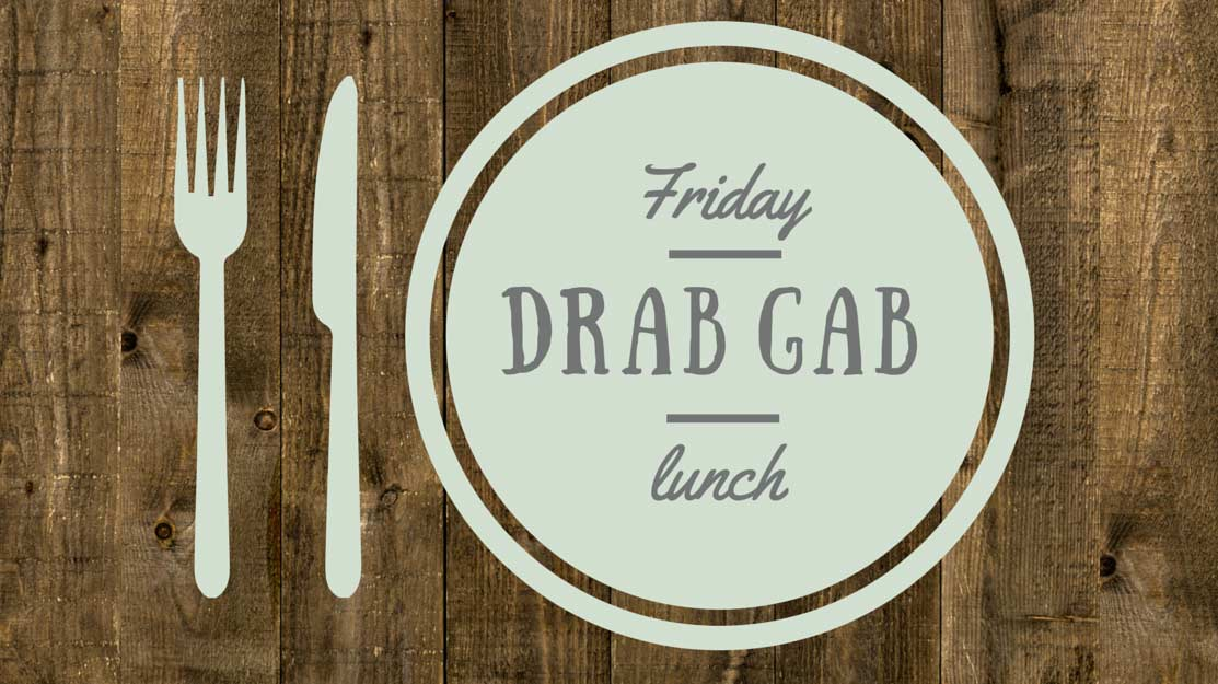 Drab Gab Lunch