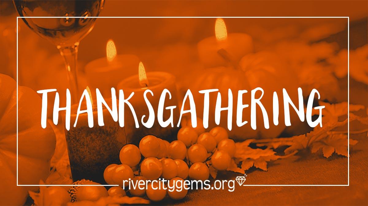 River City Gems Thanksgathering